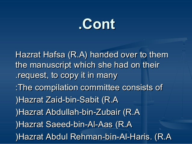 .Cont Hazrat Hafsa (R.A) handed over to them the manuscript which she had on their .request, to copy it in many :The compi...