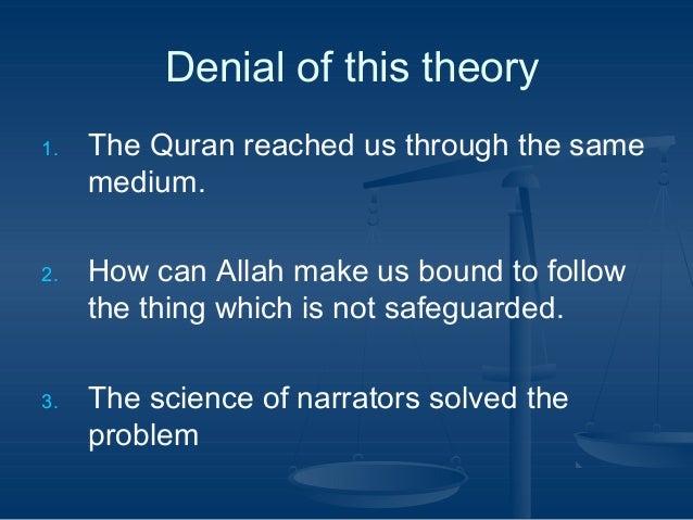 أوDenial أوof أوthis أوtheory 1.  2.  3.  The Quran reached us through the same medium. How can Allah make us boun...