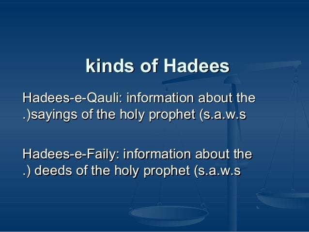 kinds of Hadees Hadees-e-Qauli: information about the .(sayings of the holy prophet (s.a.w.s Hadees-e-Faily: information a...
