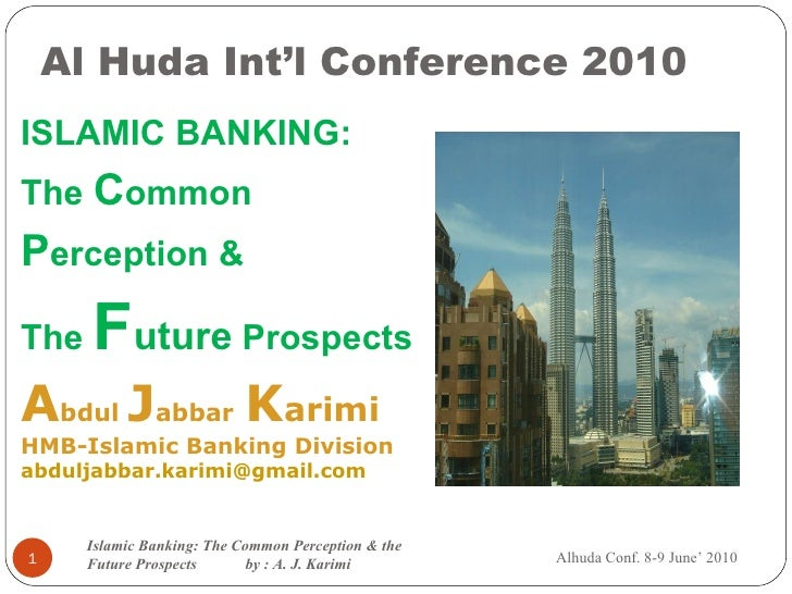 future of islamic banking Standardisation is critical to creating the transparency and clarity that would remove doubts from the minds of people.