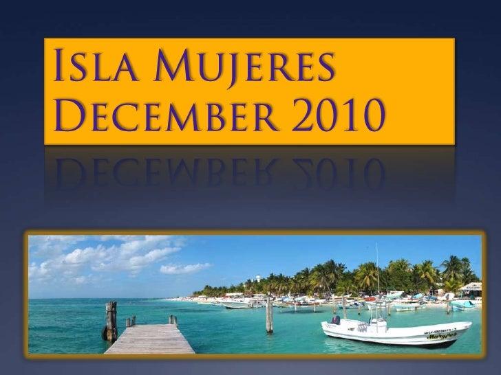 Isla Mujeres<br />December 2010<br />