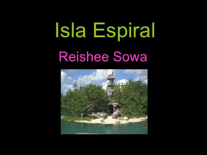 Isla Espiral Reishee Sowa