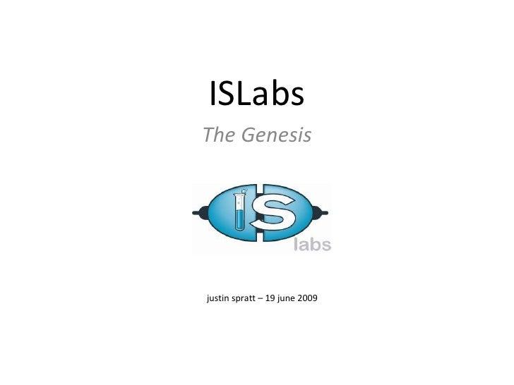 ISLabs The Genesis justin spratt – 19 june 2009
