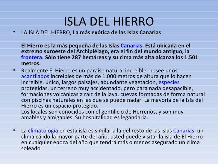 ISLA DEL HIERRO <ul><li>LA ISLA DEL HIERRO,  La más exótica de las Islas Canarias </li></ul><ul><li>El Hierro es la más pe...