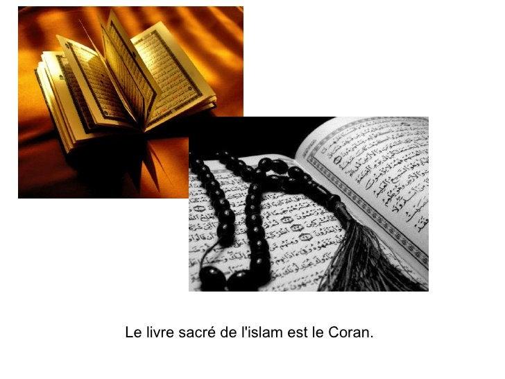 Le livre sacré de l'islam est le Coran.