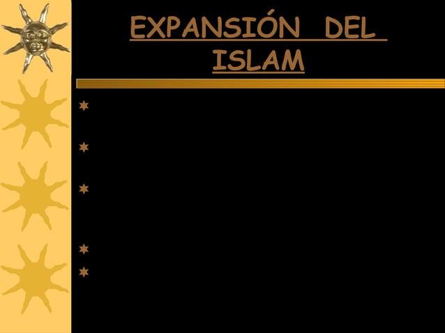 EXPANSIÓN DELEXPANSIÓN DEL ISLAMISLAM La aceptación de la doctrina por parte de los principales clanes árabes No fue ráp...