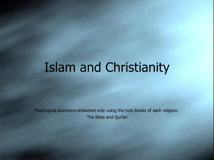 essay comparing and contrasting islam and christianity Although christianity and islam have been and are dominating the compare and contrast: christianity and islam essay comparing and contrasting european.