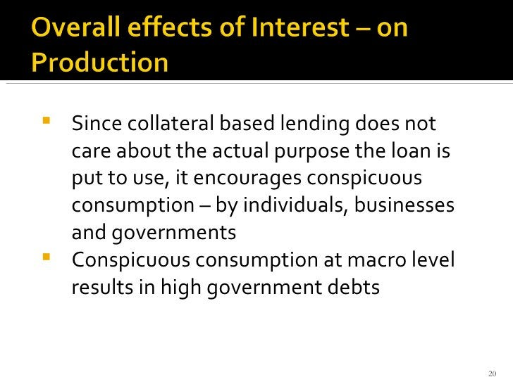 <ul><li>Since collateral based lending does not care about the actual purpose the loan is put to use, it encourages conspi...