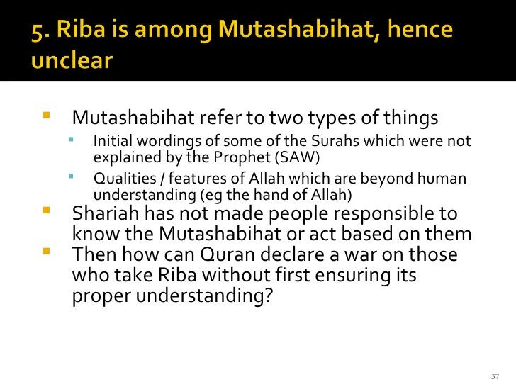 <ul><li>Mutashabihat refer to two types of things  </li></ul><ul><ul><li>Initial wordings of some of the Surahs which were...