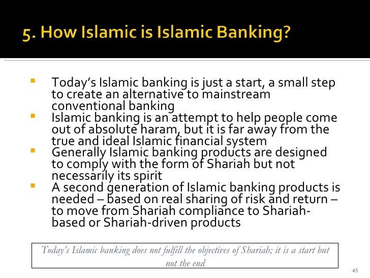 <ul><li>Today's Islamic banking is just a start, a small step to create an alternative to mainstream conventional banking ...