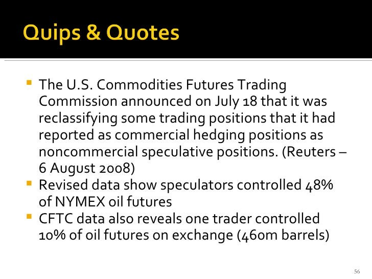 <ul><li>The U.S. Commodities Futures Trading Commission announced on July 18 that it was reclassifying some trading positi...