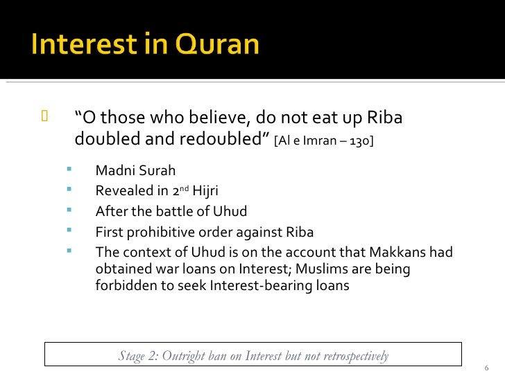 """<ul><li>"""" O those who believe, do not eat up Riba doubled and redoubled""""  [Al e Imran – 130] </li></ul><ul><ul><li>Madni S..."""