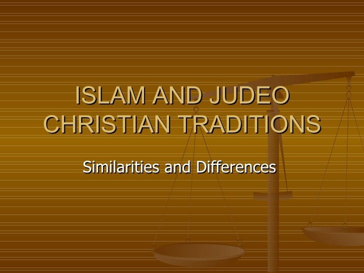 islam and christian traditions essay Free essay on belief systems - christianity, judaism, and islam available totally free at echeatcom, the largest free essay community.