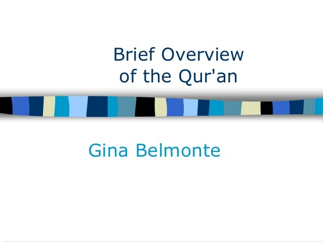 Brief Overview of the Qur'an Gina Belmonte