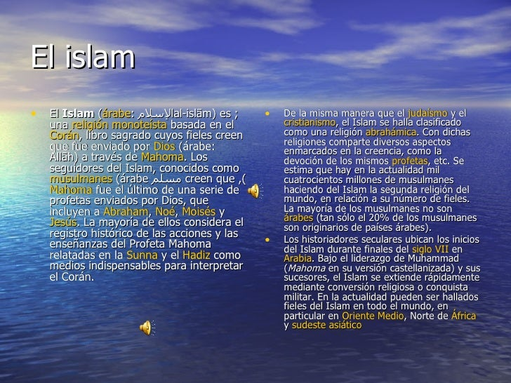 El islam <ul><li>El  Islam  ( árabe :  الإسلام ; al-islām) es una  religión   monoteísta  basada en el  Corán , libro sagr...