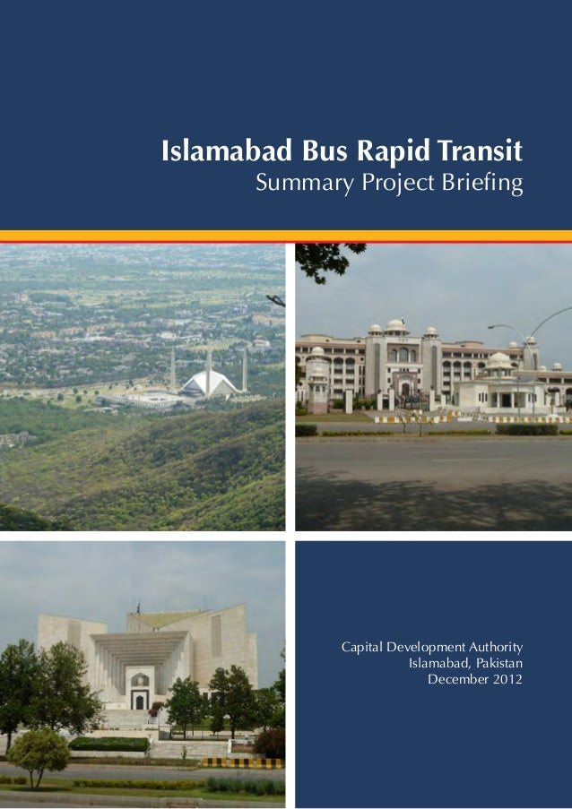 Islamabad Bus Rapid Transit Summary Project Briefing Capital Development Authority Islamabad, Pakistan December 2012