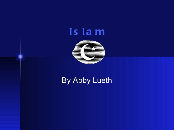 Islam By Abby Lueth