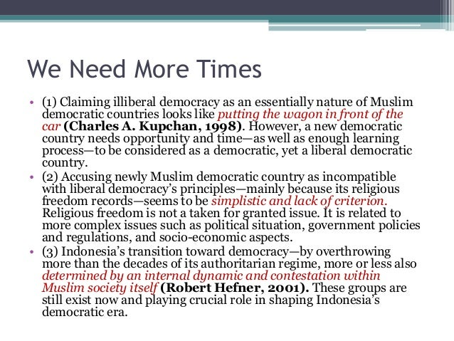 We Need More Times  • (1) Claiming illiberal democracy as an essentially nature of Muslim  democratic countries looks like...