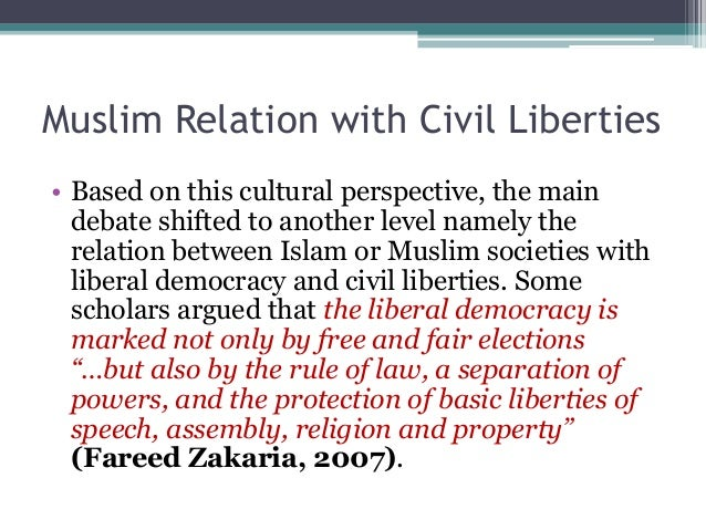 Muslim Relation with Civil Liberties  • Based on this cultural perspective, the main  debate shifted to another level name...