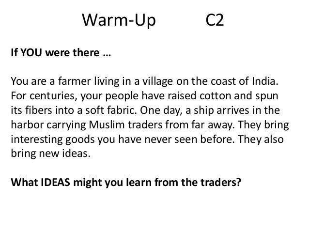 Warm-Up  C2  If YOU were there … You are a farmer living in a village on the coast of India. For centuries, your people ha...