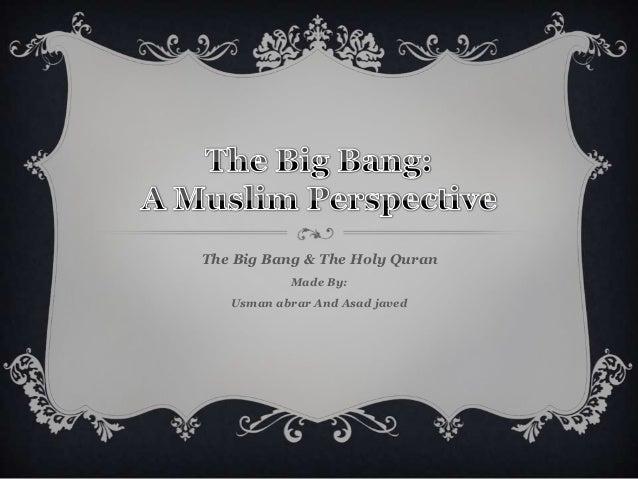 The Big Bang & The Holy Quran           Made By:   Usman abrar And Asad javed