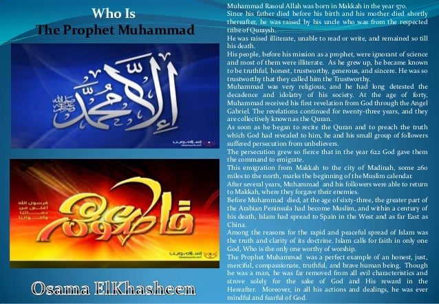Muhammad Rasoul Allah was born in Makkah in the year 570.        Who Is         Since his father died before his birth and...