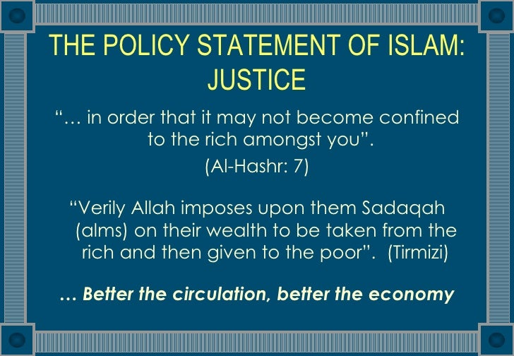 """islamic economic That everything which exists belongs to allah, is the essence of the islamic economic system as the qur'an states, """"to allah belongs whatever is in the heavens and whatever is in the earth"""" (2:284) nevertheless, allah has allowed us to own the wealth of this world and be a private owner."""