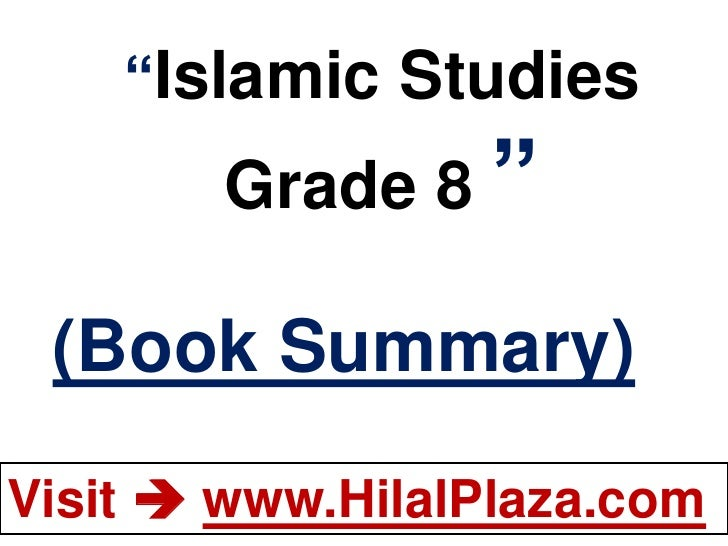 """Islamic Studies        Grade 8 "" (Book Summary)Visit  www.HilalPlaza.com"