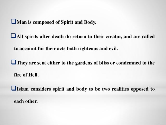 Death, which is the separation of the spirit from the body, introduces  man to another stage of life in which felicity or...