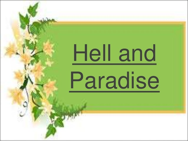 Hell  Hell-fire is the abode of punishment and penalty (dar al-'azab wa al-'iqab)  reserved for disbelievers (kafirun), t...