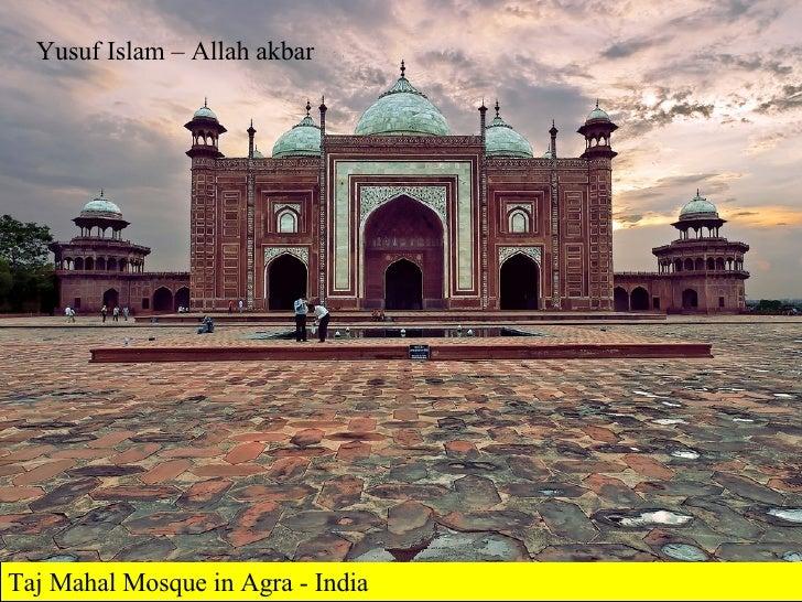 Taj Mahal Mosque in Agra - India Yusuf Islam – Allah akbar