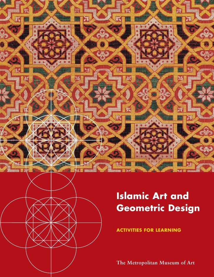 Islamic Art and Geometric Design  ACTIVITIES FOR LEARNING     The Metropolitan Museum of Art