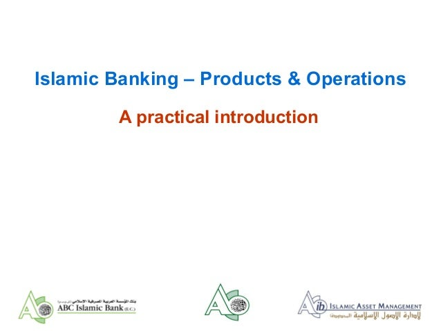Islamic Banking – Products & Operations A practical introduction