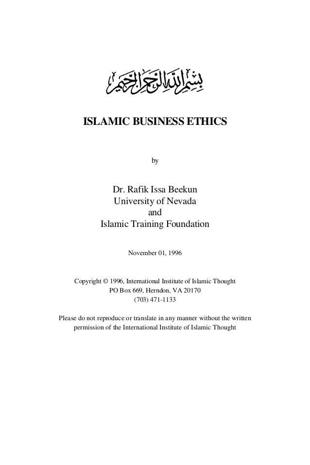 ISLAMIC BUSINESS ETHICS by Dr. Rafik Issa Beekun University of Nevada and Islamic Training Foundation November 01, 1996 Co...
