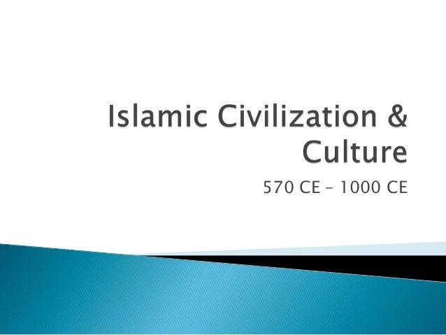 Islamic civilization & culture.