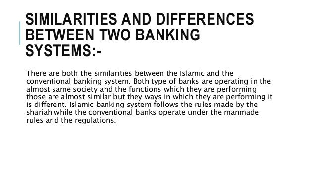 similarities and differences between islamic banking Differences between the sources of law in civil, common and islamic legal systems the islamic banking system.