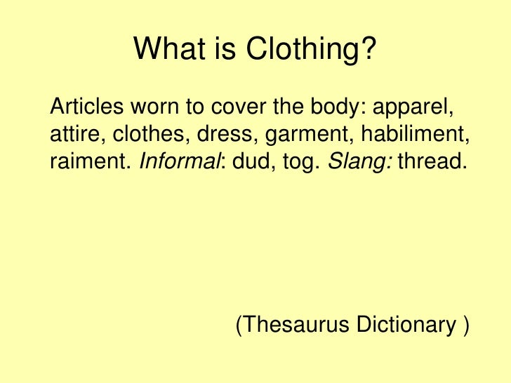 What is clothing?