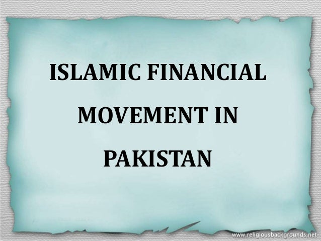 ISLAMIC FINANCIALMOVEMENT INPAKISTAN