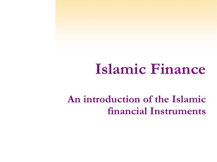 Islamic Finance An introduction of the Islamic financial Instruments