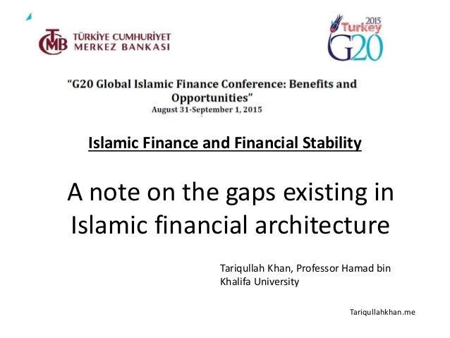 Islamic Finance and Financial Stability Tariqullah Khan, Professor Hamad bin Khalifa University Tariqullahkhan.me A note o...