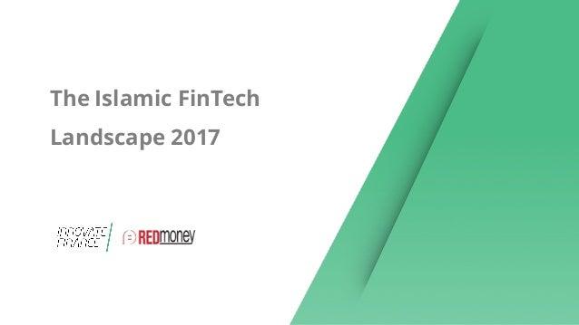 The Islamic FinTech Landscape 2017