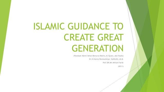 ISLAMIC GUIDANCE TO CREATE GREAT GENERATION (Panduan Hamil Sehat Menurut Medis, Al-Quran, dan Hadis) Dr.H.Hanny Ronosulist...