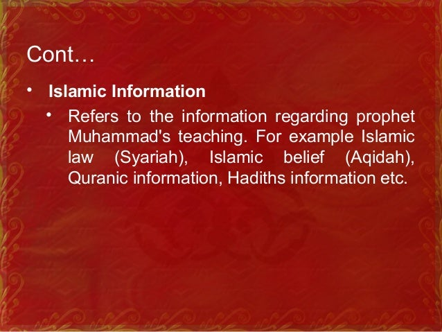 Cont… • Islamic records • Recorded information which is usually regarding the prophet Muhammad's teaching particularly ava...
