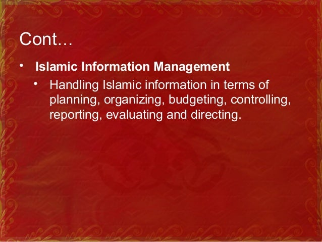 Cont… • Islamic Records Management • Islamic ecclesiastical records management • is that area of general administrative ma...