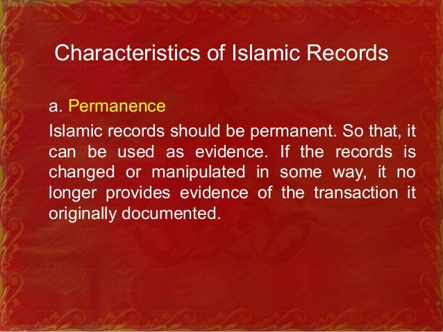 Cont… b. Authentic Islamic records are supposed to be authentic in that they document accurately what actually happened.