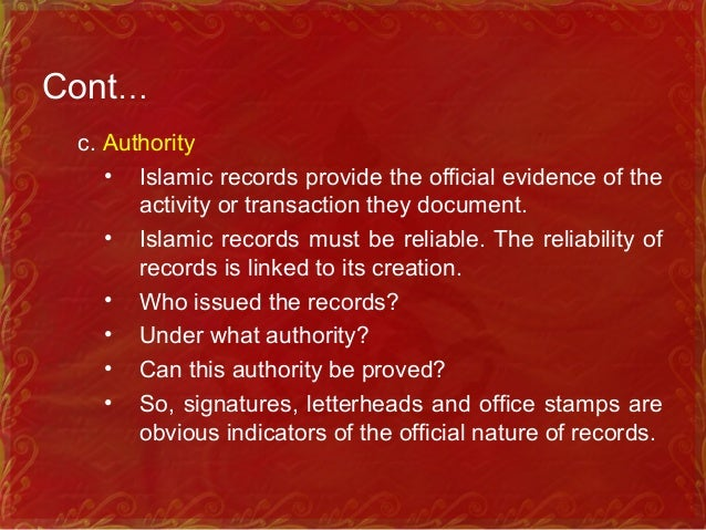 Cont… d. Unique Islamic records must be maintained in their appropriate context. Islamic records are documents of a single...