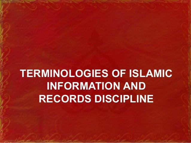 TERMINOLOGIES OF ISLAMIC INFORMATION AND RECORDS DISCIPLINE