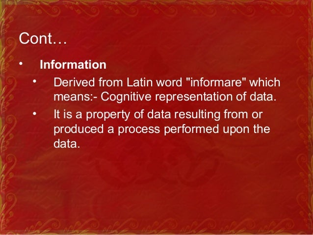 Cont… • Records • Recorded information in a form of document regardless of form or medium made or received by an organizat...