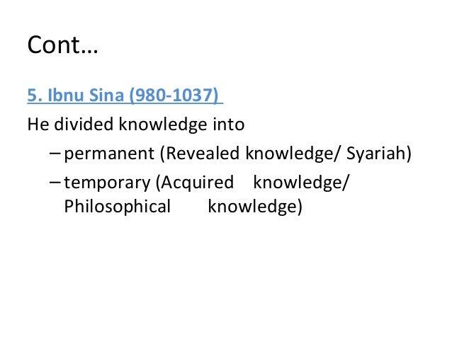 Cont… b. Rational philosophy (non-syariyya sciences) - Human sciences - Natural sciences - Applied sciences - Technologica...
