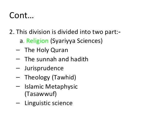 Cont… 7. Ibn Khaldun (14th century) He divided knowledge into:‑ a. Philosophical or rational/ intellectual Science or natu...
